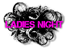 Ladies Night on Tuesday